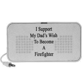 I Support My Dad's Wish To Become A Firefighter Portable Speaker