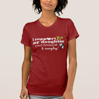 I Support My Daughter - Red Fridays Tshirts