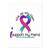 I Support My Friend Thyroid Cancer Postcard