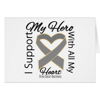 I Support My Hero - Brain Cancer Awareness Greeting Card