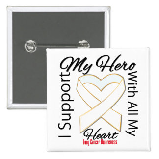 I Support My Hero - Lung Cancer Awareness Pinback Button