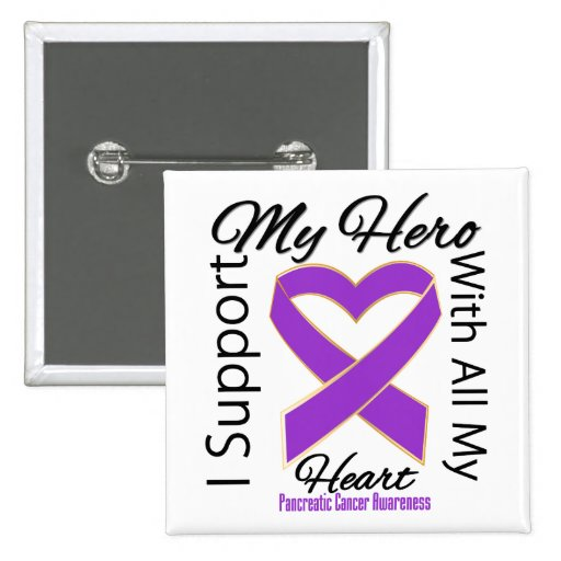 I Support My Hero - Pancreatic Cancer Awareness Buttons
