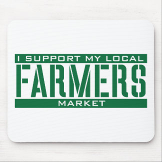 I Support my local Farmers Market Mousepad