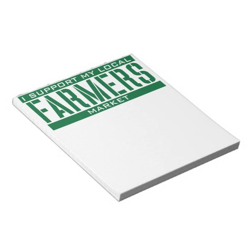 I Support my local Farmers Market Notepads