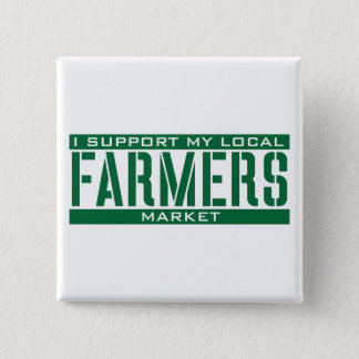 I Support my local Farmers Market Pinback Button