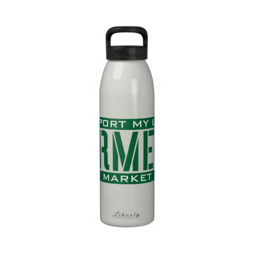 I Support my local Farmers Market Reusable Water Bottle