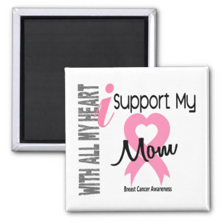 I Support My Mom Breast Cancer Refrigerator Magnet