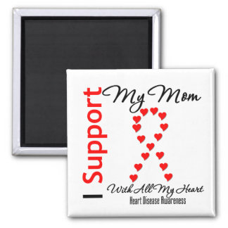 I Support My Mom - Heart Disease Magnets