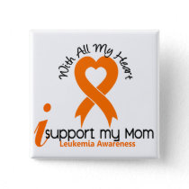 I Support My Mom Leukemia Button