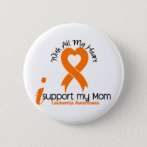 I Support My Mom Leukemia Pinback Button
