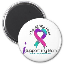 I Support My Mom Thyroid Cancer Magnet