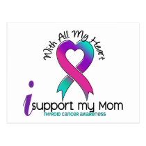 I Support My Mom Thyroid Cancer Postcard