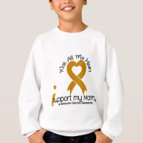I Support My Mommy Appendix Cancer Sweatshirt
