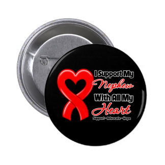 I Support My Nephew With All My Heart Pinback Button