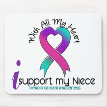 I Support My Niece Thyroid Cancer Mouse Pad