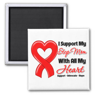 I Support My Step-Mom With All My Heart Refrigerator Magnet