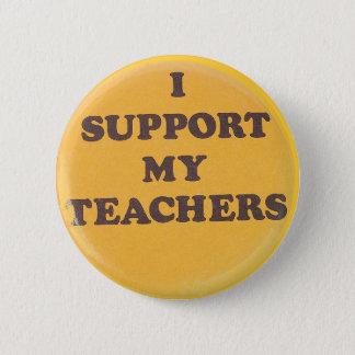 I SUPPORT MY TEACHERS BUTTON