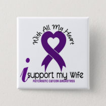 I Support My Wife Pancreatic Cancer Pinback Button