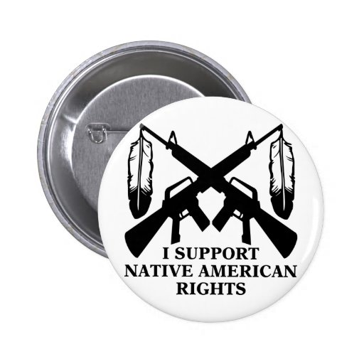 I Support Native American Rights Buttons