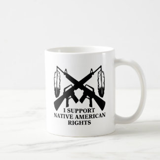 I Support Native American Rights Coffee Mug