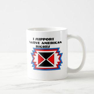 I SUPPORT NATIVE AMERICAN RIGHTS COFFEE MUG