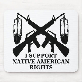 I Support Native American Rights Mouse Pad