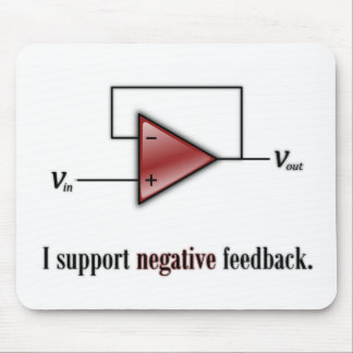 I Support Negative Feedback Mousepad