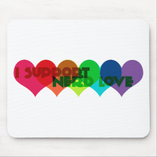 I support Nerd Love Mouse Pad