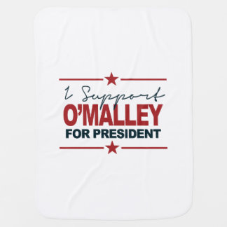 I Support O'Malley For President 2016 Signature Receiving Blanket