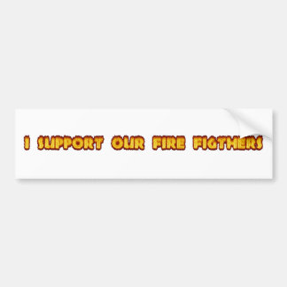 I support our firefighters bumper sticker