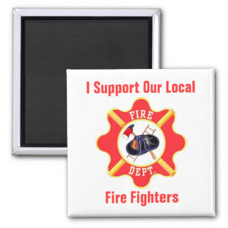 I Support Our Local Fire Fighters 2 Inch Square Magnet