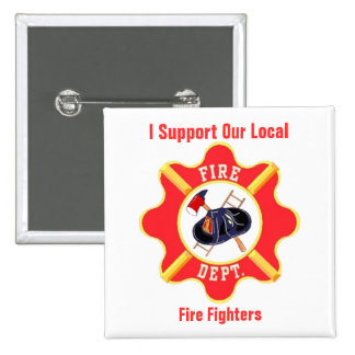 I Support Our Local Fire Fighters Pinback Button