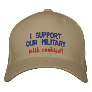 I support our military with cookies!! embroidered baseball cap