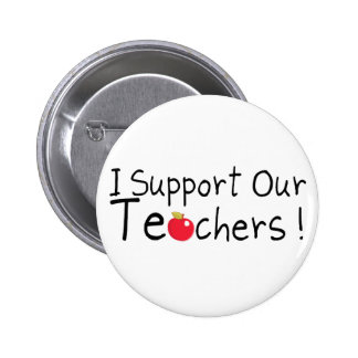 I Support Our Teachers Button