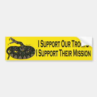 I Support Our Troops, I Support Their Mission Car Bumper Sticker