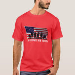 I Support Our Troops Shirt