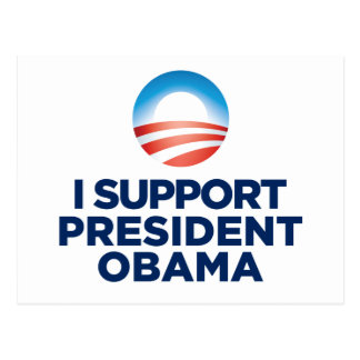 I Support President Obama Postcard