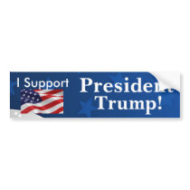 I support President Trump! Bumper Sticker