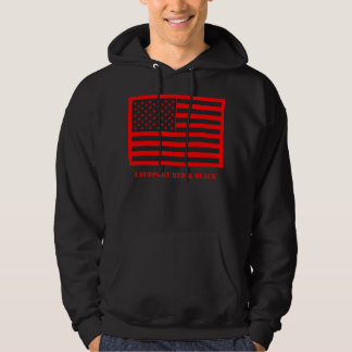 I Support Red & Black Hoodie. Hoodie