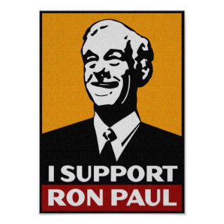 I Support RON PAUL 2012 FOR PRESIDENT Poster