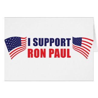 I Support Ron Paul! Card