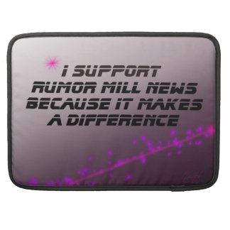 I Support Rumor Mill News Sleeve For MacBook Pro