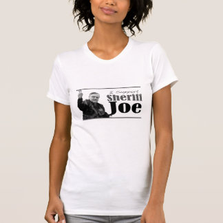 I Support Sheriff Joe - Light Tee