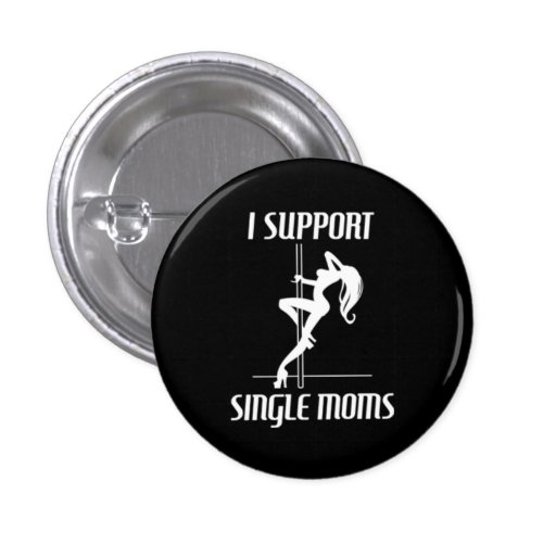 I Support Single Moms Button