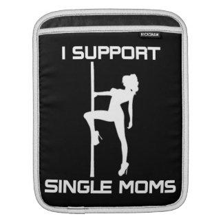 I Support Single Moms iPad Sleeve
