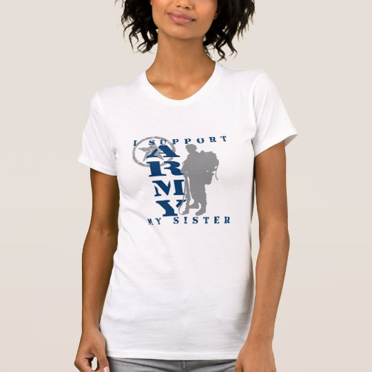 I Support Sister 2 - ARMY T-Shirt