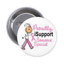 I Support Someone Special SFT Breast Cancer Gifts Button