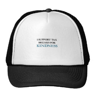 I Support Tax Breaks for Kindness Trucker Hat