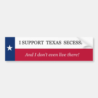 I Support Texas Secession Bumper Sticker