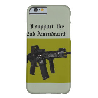 i support the 2nd amendment barely there iPhone 6 case